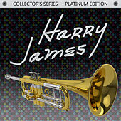 Collector's Series - Platinum Edition: Harry James by Harry James