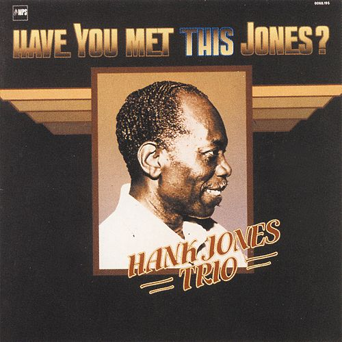 Have You Met This Jones? by Hank Jones