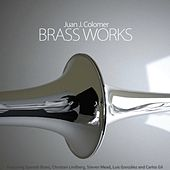 Juan J. Colomer: Brass Works by Various Artists