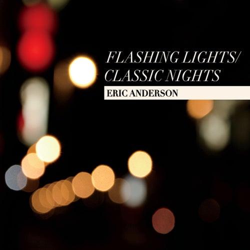 Flashing Lights / Classic Nights by Eric Andersen