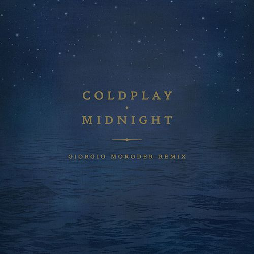 Midnight (Giorgio Moroder Remix) by Coldplay