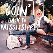 Goin' Back to Mississippi by Kenny Brown