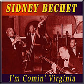 I'm Comin' Virginia by Sidney Bechet