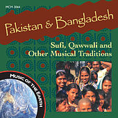 Pakistan & Bangladesh: Sufi, Qawwali and Other Musical Traditions by Various Artists