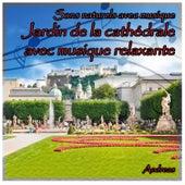 Sons naturels avec musique: jardin de la cathédrale avec musique relaxante by Andreas