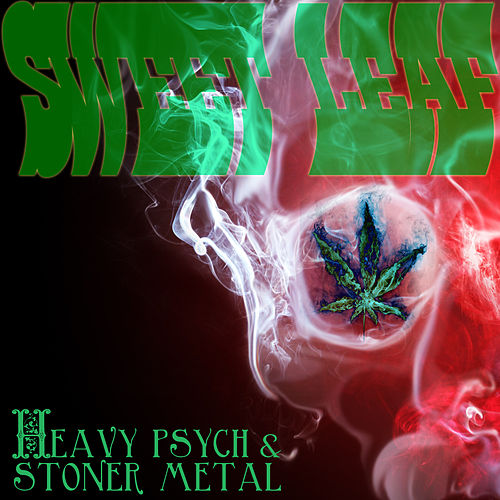 Sweet Leaf: Heavy Psych and Stoner Metal by Various Artists