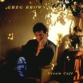 Dream Cafe by Greg Brown