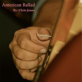 American Ballad by Chris Jones