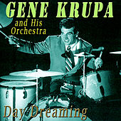 Day Dreaming by Gene Krupa And His Orchestra
