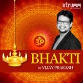 Bhakti by Vijay Prakash by Vijay Prakash