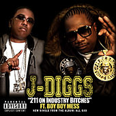 211 on Industry B*tches (feat. Boy Boy Mess) by J-Diggs