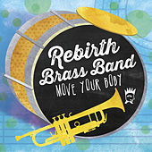 Move Your Body by Rebirth Brass Band