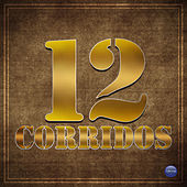 12 Corridos by Various Artists