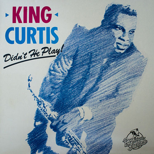 Didn't He Play by King Curtis