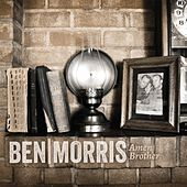 Amen Brother by Ben Morris