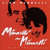 Minnelli On Minnelli Live At The Palace by Liza Minnelli
