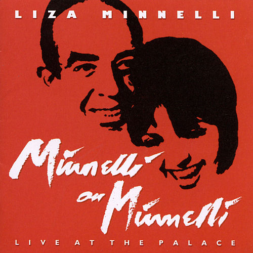 Minnelli On Minnelli Live At The Palace by Liza Minnelli