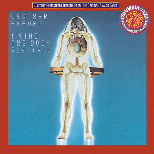 I Sing The Body Electric by Weather Report