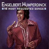 16 Most Requested Songs by Engelbert Humperdinck