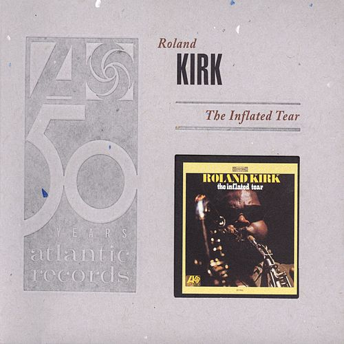 The Inflated Tear (Deluxe Edition) by Rahsaan Roland Kirk