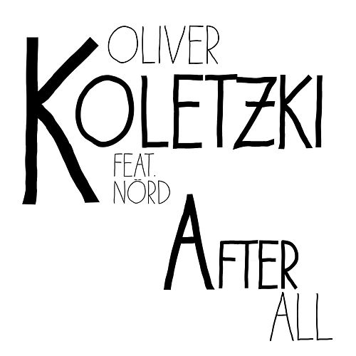 After All Remixed by Oliver Koletzki