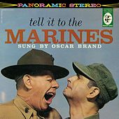 Tell It To The Marines by Oscar Brand