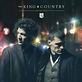 Fix My Eyes by For King & Country