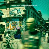 Lo Fi Frequencies 1996-2001 by All India Radio