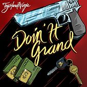 Doin It Grand (feat. Brysi) by TryHardNinja