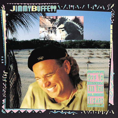Off To See The Lizard by Jimmy Buffett