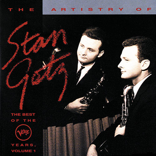 The Artistry Of Stan Getz, Vol.1... by Stan Getz