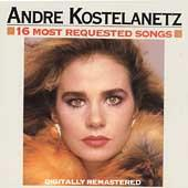 16 Most Requested Songs by Andre Kostelanetz