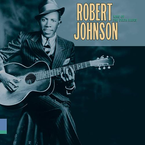 King Of The Delta Blues by Robert Johnson