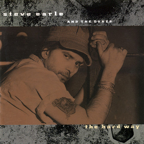The Hard Way by Steve Earle