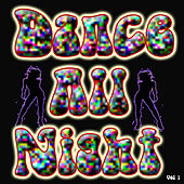 Dance All Night, Vol. 1 by Various Artists