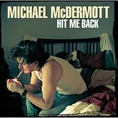 Hit Me Back by Michael McDermott