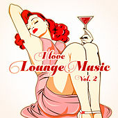 I Love Lounge Music, Vol. 2 (35 Lounge Chillout Beats) by Various Artists