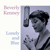 Lonely and Blue by Beverly Kenney