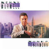 Sunup To Sundown by Kenny Burrell