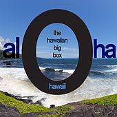 Aloha Hawaii! The Hawaiian Big Box - 80 Traditional Island Songs by Various Artists