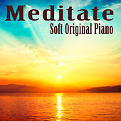 Meditate: Soft Original Piano by The O'Neill Brothers Group