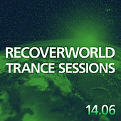Recoverworld Trance Sessions 14.06 by Various Artists
