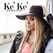 Ke'Ke' by Keke Wyatt