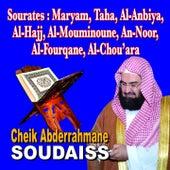 Sourates Maryam, Taha, Al Anbiyah, Al Hajj, Al Mouminoun, An Noor, Al Fourqane, Al Chou'ara - Quran - Coran - Récitation Coranique by Cheik Abderrahmane Soudaiss