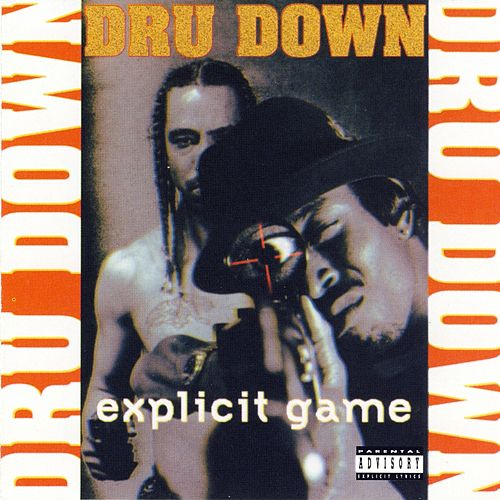 Explicit Game by Dru Down