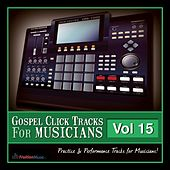 Gospel Click Tracks for Musicians Vol. 15 by Fruition Music Inc.