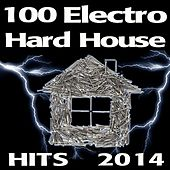 100 Electro Hard House Hits 2014 by Various Artists
