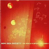 The World Is Bright and Lonely by New Idea Society