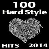 100 Hardstyle Hits 2014 by Various Artists