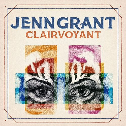Clairvoyant by Jenn Grant